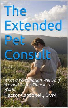The Extended Pet Consult: What a Veterinarian Will Do If ... https://www.amazon.com/dp/B00H6UZVLA/ref=cm_sw_r_pi_dp_x_SnZiybEARQ3X8