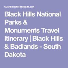 Black Hills National Parks & Monuments Travel Itinerary | Black Hills & Badlands - South Dakota
