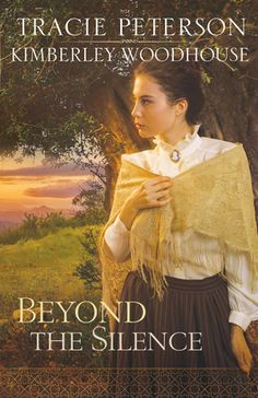 Beyond the Silence by Tracie Peterson & Kimberley Woodhouse | January 2016 | Lillian Porter takes a chance on a new job and a new future . . . but rumors surrounding her job make Lillian begin to wonder if she made the right choice.