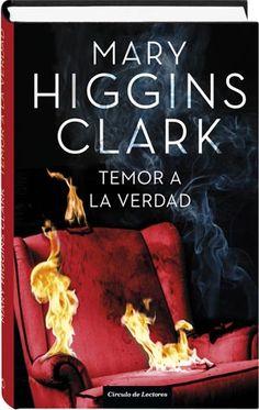 Temor a la verdad Mary Higgins Clark, la reina del misterio y la intriga.