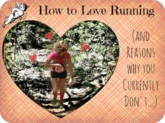 How to love running (and reasons why you currently don't)
