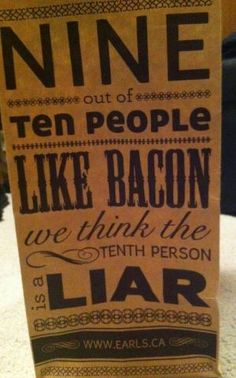9 out of 10 people like bacon...