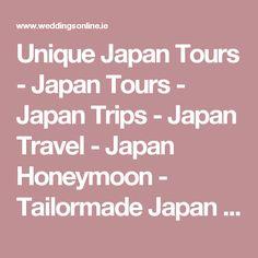 Nice Unique Japan Tours Japan Tours Japan Trips Japan Travel Japan Honeymoon