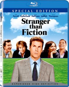 Stranger than Fiction starring Will Ferell and Maggie Gylenhall