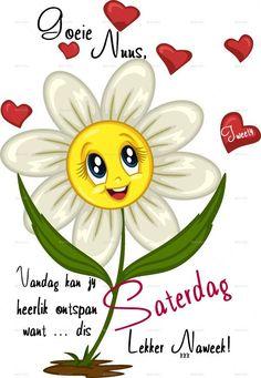 Afrikaanse Quotes, Goeie Nag, Goeie More, Good Morning Messages, Bible Verses, Sassy, Amanda, Poems, Van