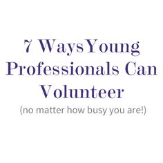 Volunteer when you're busy - Planning on finding ways to encourage youth in their education even in a busy work schedule! Volunteer Management, Volunteer Services, Volunteer Work, Young Professional, Career Development, Career Advice, College Life, Helping Others, Good To Know