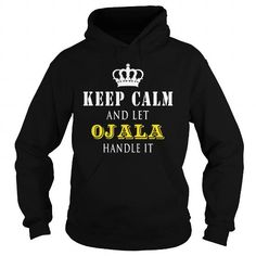 KEEP CALM AND LET OJALA HANDLE IT #name #tshirts #OJALA #gift #ideas #Popular #Everything #Videos #Shop #Animals #pets #Architecture #Art #Cars #motorcycles #Celebrities #DIY #crafts #Design #Education #Entertainment #Food #drink #Gardening #Geek #Hair #beauty #Health #fitness #History #Holidays #events #Home decor #Humor #Illustrations #posters #Kids #parenting #Men #Outdoors #Photography #Products #Quotes #Science #nature #Sports #Tattoos #Technology #Travel #Weddings #Women