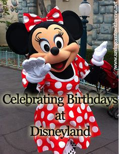 Ways to celebrate birthdays at Disneyland. I will need this since we will be at Disneyland for my sons 5th birthday!!! He's almost two we're saving now so he can have the best bday ever