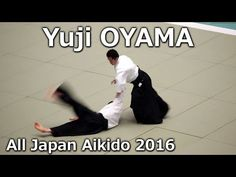 Oyama Yuji Shidoin - 54th All Japan Aikido Demonstration (2016) - YouTube