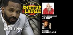 WiLD 94.1's Shut Up & Laugh comes to The Mahaffey Saturday, Aug. 22 at 8pm.  Mike Epps, Jo Koy and Michael Che will take the stage for one hilarious night.  Tickets range from $49.50 - $89.50.