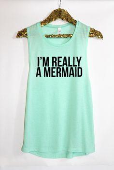 #exmermaid #summerdream I'm Really A Mermaid Muscle Tank. Gym Tank by HelloFabulousApparel