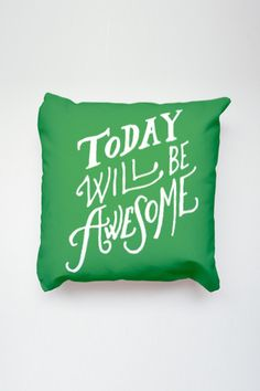 Today Will Be Awesome Pillow - Photo Gifts for photographers Try Your Best, Pillow Fight, Gifts For Photographers, Daily Reminder, Be Yourself Quotes, Decorative Pillows, Photo Gifts, Throw Pillows, Awesome