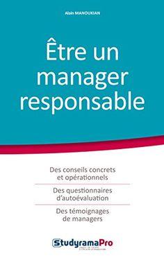 Etre un manager responsable | Manoukian, Alain - Spécialiste dans l'amélioration des comportements - 161.00 MAN