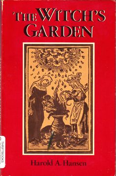 The Witchs Garden is a brief book by Harold A Hansen from 1976, originally in Danish (Heksens Urtegard), about a few of the most famous plants used in flying ointment; mandrake, henbane, deadly nightshade, thornapple, hemlock, and monkshood.