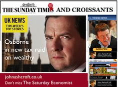 The Sunday Times and Croissants - Osborne in new tax raid on the wealthy plus Richard III on coalition policy!