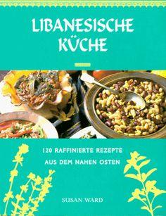 Libanesische Küche. 120 raffinierte Rezepte aus dem Nahen Osten von Susan Ward http://www.amazon.de/dp/3895081183/ref=cm_sw_r_pi_dp_7vSNub173ME4J