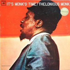 IT'S MONK' TIME (Columbia CL-2184, mono)mwith a gold promotional sticker—a sticker that I associate with millions of mono LPs deleted from Columbia's active catalog in 1968.