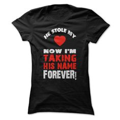 He Stole My Heart Now I Am Taking His Name Forever - tee for men. He Stole My Heart Now I Am Taking His Name Forever, hoodie quotes,athletic sweatshirt. Cool Tees, Cool T Shirts, Funny Shirts, Tee Shirts, Denim Shirts, Black M, Wedding Shirts, Country Shirts, T Shirt And Jeans