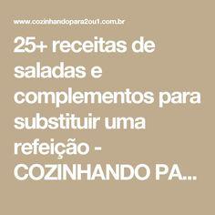 25+ receitas de saladas e complementos para substituir uma refeição - COZINHANDO PARA 2 OU 1