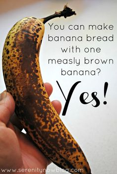 Banana Bread Recipe with One Banana, from Serenity Now blog
