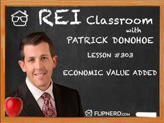 Patrick Donohoe explains what Economic Value Added is and how it applies to real estate investors.