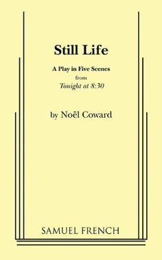 Still Life by Noel Coward