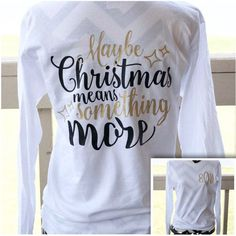 Christmas Shirts Womens Christmas Shirts Merry Christmas Gift Women Christmas Gifts Christmas Graphic Tee Holiday Shirts - Holiday Shirts - Ideas of Holiday Shirts - Monogrammed Maybe Christmas Means Something More by ElleQDesigns Tacky Christmas Party, Merry Christmas, Christmas Vinyl, Womens Christmas, Christmas Clothes, Christmas Time, Christmas Sweaters, Christmas Decorations, Christmas Outfits