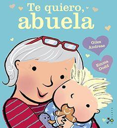 Te Quiero, Abuela (Castellano - Bruño - Albumes - Albumes Ilustrados) de Giles Andreae http://www.amazon.es/dp/8469601326/ref=cm_sw_r_pi_dp_kV3avb1XM9G6P