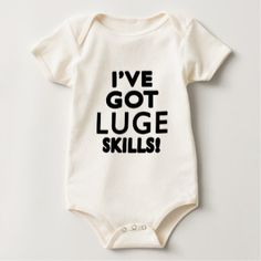 I've Got Luge Skills Baby Bodysuit