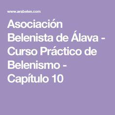Asociación Belenista de Álava - Curso Práctico de Belenismo - Capítulo 10
