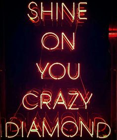 Pink Floyd Shine on you Crazy Diamond Neon Rouge, Neon Quotes, Neon Words, Light Quotes, Neon Aesthetic, Neon Glow, Lettering, Pink Floyd, Neon Lighting