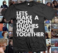 let's make a john hughes movie together