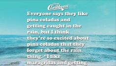 Pina coladas & getting caught in the rain... well, we love one of these things. #BeachThoughts #CheapCaribbean