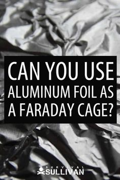 Aluminum foil is being touted as a bulletproof material for homemade Faraday cages, but does it really work? It sure does, but you have to pack it a certain way. #EMP #disaster #emergency