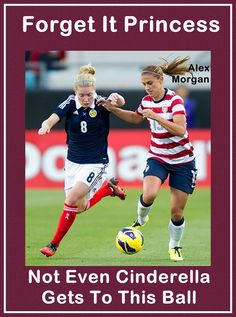 """Alex Morgan Soccer Photo Quote Wall Art Poster Print 8x11"""" Forget It Princess Not Even Cinderella Gets To This Ball - Free USA Shipping on Etsy, $15.99"""