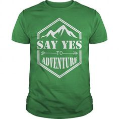 #tshirtsport.com #besttshirt #Say Yes to Adventure  Say Yes to Adventure  T-shirt & hoodies See more tshirt here: http://tshirtsport.com/
