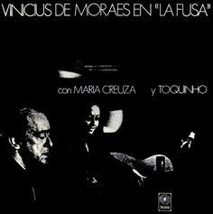 Vinicius de Moraes, Toquinho y María Creuza - 1970 - En La Fusa, Buenos Aires