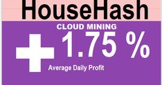 HOUSEHASH cloud mining review Bitcoin Forum HYIP  Start: 28.10.17 Features: - Language: ENG RUS  - Accept: Bitcoin,   Advcash, PerfectMoney, PAYEER, Zcash, Ethereum, Monero, Dash, Exmo, Wex, PayPal,Payza. - Payments: Instant - Referral plan: 3.5-0.5-0.5%  http://www.coolenews.com/get-65000-just-100-investment-no-work/