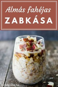 Egészséges reggeli - almás fahéjas zabkása egy éjszaka alatt Healthy Cake, Healthy Diet Recipes, Diabetic Recipes, Cooking Cake, Cooking Recipes, Chia Puding, Superfood, Food And Drink, Yummy Food