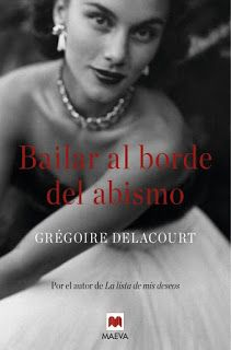 Los libros de Dánae: Bailar al borde del abismo.- Grégoire Delacourt