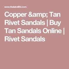 Copper & Tan Rivet Sandals | Buy Tan Sandals Online | Rivet Sandals