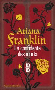 Ariana Franklin - La confidente des morts.