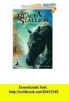 The Black Stallion (9780679813439) Walter Farley , ISBN-10: 0679813438  , ISBN-13: 978-0679813439 ,  , tutorials , pdf , ebook , torrent , downloads , rapidshare , filesonic , hotfile , megaupload , fileserve
