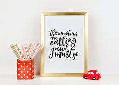 MOTIVATIONAL POSTER The Mountains Are Calling And I by TypoHome