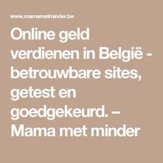 Online geld verdienen in België - betrouwbare sites, getest en goedgekeurd. – Mama met minder