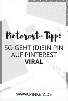 Pinterest-Tipp: So geht (d)ein Pin auf Pinterest viral! Empfehlenswerte Pinterest-Strategien für Blogger und Selbstständige