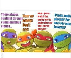 *blushes* aww raph called me pretty... This just made my day!!! :3 when ever i feel sad i will just look at this.