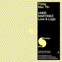 Friday March 7th Sankeys NYC presents  UNER Martinez Love & Logic  GET TICKETS http://sankeysnyc.wantickets.com/Events/151365/Uner-Martinez-Spektrum-Reeespect-100-Drum-Bass-w-DJ-Hype/  Table reservations email: reservations@sankeysnyc.com  Doors Open 10pm 21+ valid ID required. Sankeys NYC 29 West 36th Street New York, NY 10018 Phone: (212) 764 - 0157