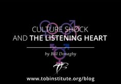 Culture Shock and the Listening Heart | Theology of the Body Institute