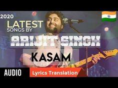 Kasam Lyrics Translation | अरिजीत सिंह | Arijit Singh - YouTube